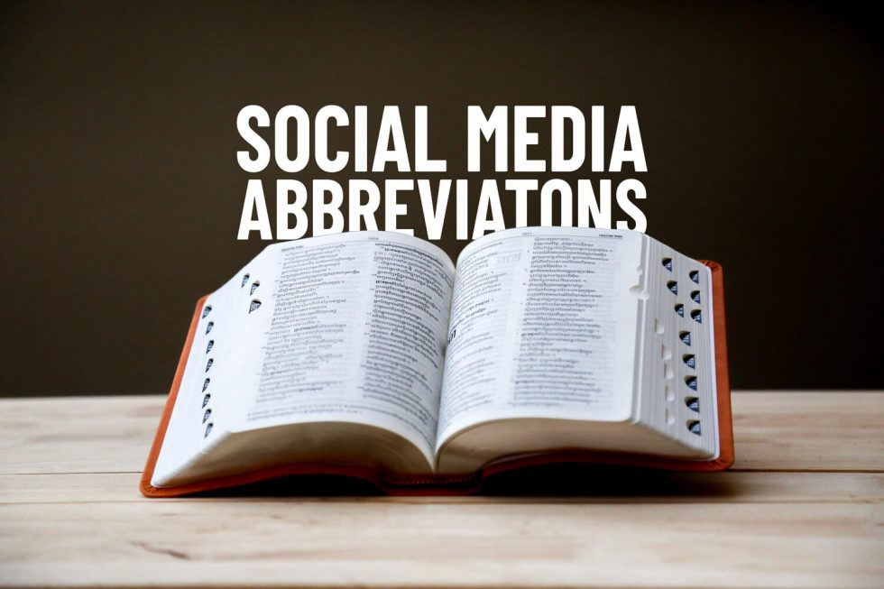 100 Social Media Acronyms and Abbreviations You Need to Know